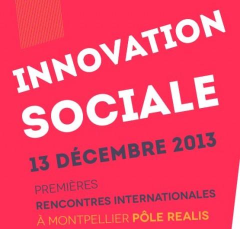 1ères Rencontres Internationales de l'Innovation Sociale le 13 décembre 2013 à REALIS, Montpellier